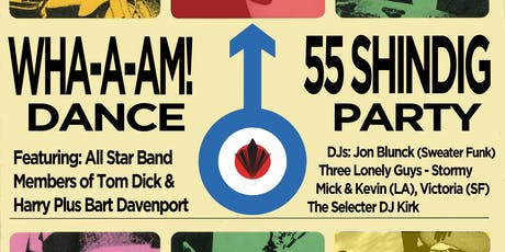 WHA-A-AM! Dance 55 Shindig Party tickets