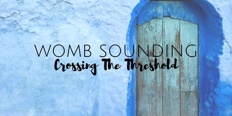 Womb Sounding: Crossing The Threshold tickets