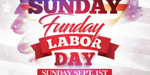 LABOR DAY SUNDAY FUNDAY
