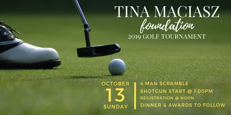 Tina Maciasz Foundation 2019 Annual Golf Tournament tickets