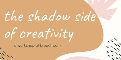 The Shadow Side of Creativity Workshop