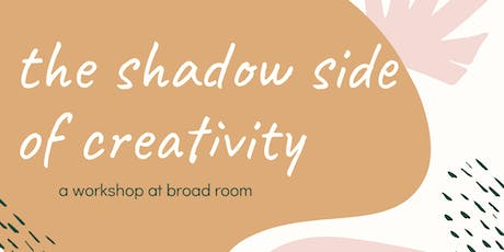 The Shadow Side of Creativity Workshop tickets