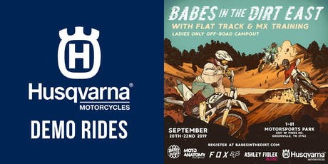Husqvarna Demos at Babes in the Dirt East tickets
