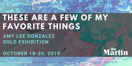 These Are a Few of My Favorite Things: an art pop up by Amy Lee Gonzalez tickets