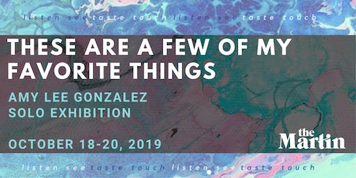 These Are a Few of My Favorite Things: an art pop up by Amy Lee Gonzalez