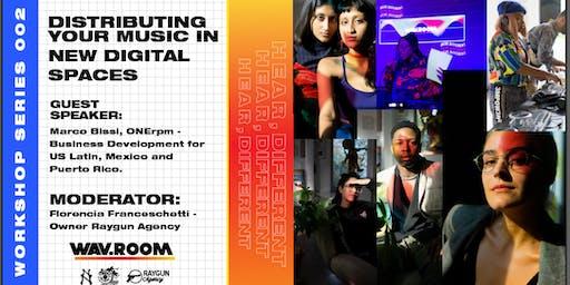 WAV.R00M Workshop Session 002: Digital Distribution