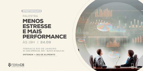 [RIO DE JANEIRO/RJ] Palestra - MENOS ESTRESSE E MAIS PERFORMANCE ingressos