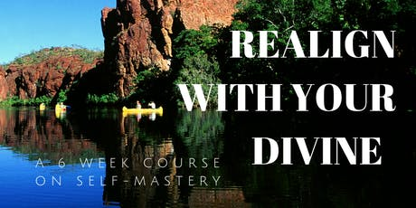 Realign With Your Divine: A 6 Week Course on Self-Mastery tickets