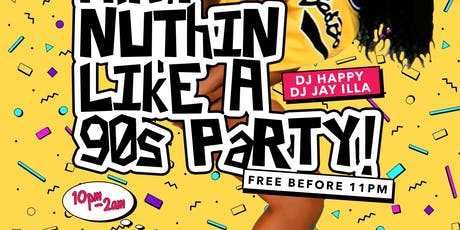 Nuthin' Like A 90s Party! -  (Free Entry Before 11pm) tickets