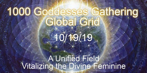 1000 Goddesses Gathering Global Grid