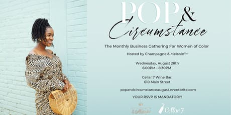 """Get """"Back To Business"""" With """"Pop & Circumstance!"""" And Champagne & Melanin™  tickets"""