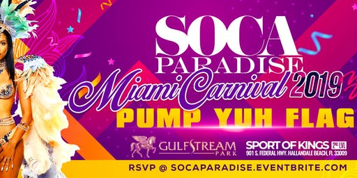 Soca Paradise : Miami Carnival Warm-Up 2019 @ Sport Of Kings 2nd Level GulfStream Casino