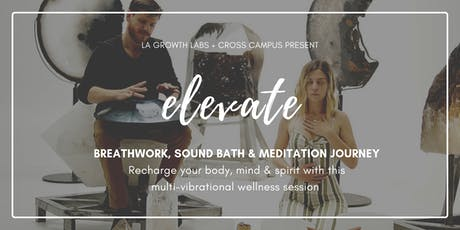 Breathwork, Sound Bath + Meditation Journey @ Cross Campus Santa Monica tickets
