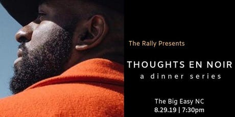 The Rally Presents..... Thoughts En Noir: A Dinner Series  tickets
