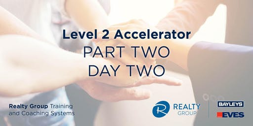 Level 2 Accelerator (Part 2) - DAY 2 - Realty Group Training & Coaching Systems