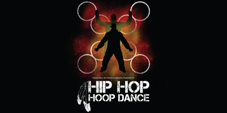 Hip Hop Hoop Dance - Chancz Perry & Terrance Littletent tickets