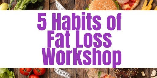 5 Habits of Fat Loss Workshop