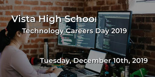 Vista High School - Technology Careers Day 2019