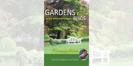 Rosemary Davies: Gardens and Birds of the Macedon Ranges - Gisborne tickets