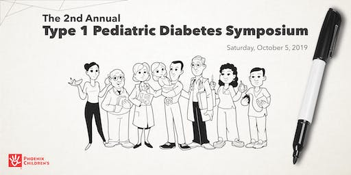 Phoenix Children's 2nd Annual Pediatric Type 1 Diabetes Symposium 2019