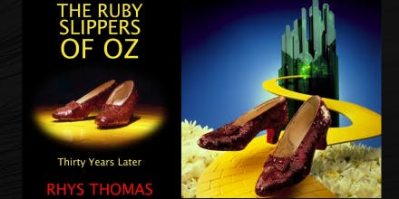 Celebrate! 80th Anniversary of The Wizard of Oz & The Ruby Slippers of Oz