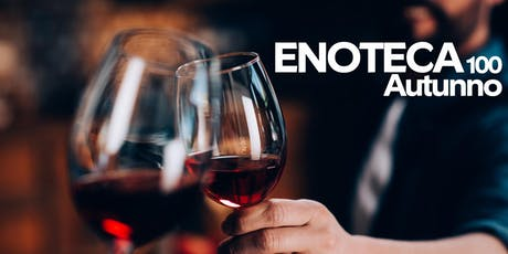 Enoteca100 Autunno :: Barolo, Brunello & Amarone tickets