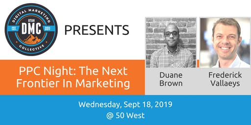 Utah DMC Presents: PPC Night: The Next Frontier in Marketing - September 18 2019
