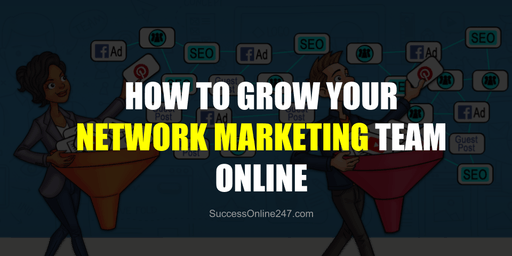 How to Grow your Network Marketing Team Online