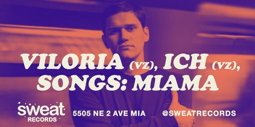 Sweat In-Store: VILORIA (VZ), ICH (VZ), SONGS: MIAMA