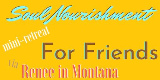 Mini-Retreat for Friends -- INTRO to SOUL NOURISHMENT #2