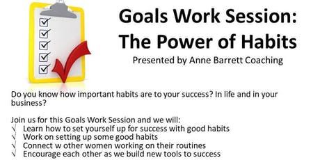 9-11-19 Goals Work Session: The Power of Habits tickets