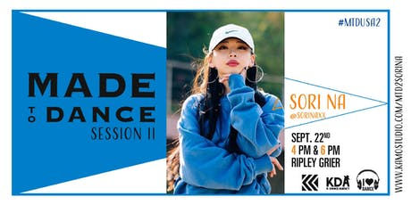 I Love Dance Presents Made To Dance 2: Sori Na tickets
