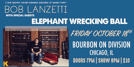 Bob Lanzetti and Elephant Wrecking Ball tickets