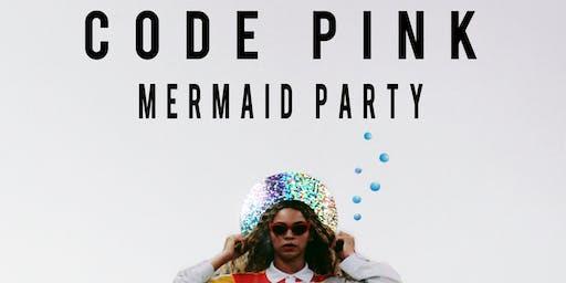 Code Pink: Mermaid Party