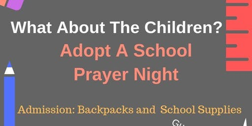 """What About The Children?""-Adopt A School For Prayer Event"