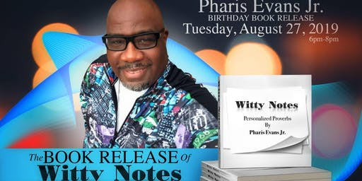 """Pharis Evans' Birthday Book Release of """"Witty Notes"""""""