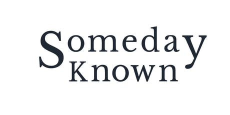 Someday Known Fundraising Event tickets