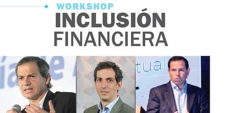 """WORKSHOP """"Inclusión Financiera"""" entradas"""