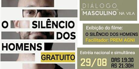 Diálogo Masculino na Vila - Filme: O Silêncio dos Homens ingressos