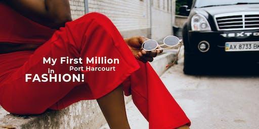 My First Million In Fashion Port Harcourt