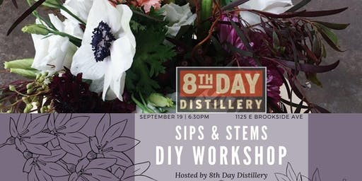 Flower Workshop: Sips and Stems at 8th Day Distillery (Drink Included!)