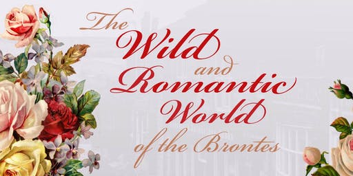The Wild and Romantic World of the Brontes