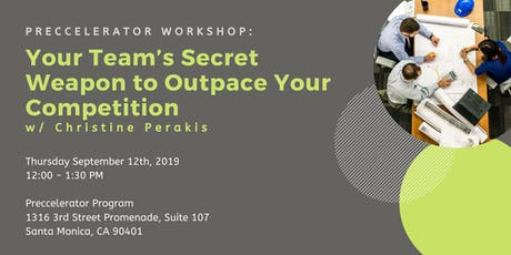 Preccelerator Workshop: Your Team's Secret Weapon to Outpace the Competition with Christine Perakis tickets