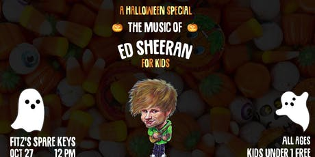 A Halloween Special: The Music of Ed Sheeran - For Kids @ Fitz's Spare Keys tickets