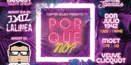 "PORQUE NO? International Thursdays @ COPPER BLUES ""EL DORAL"" MIAMI tickets"
