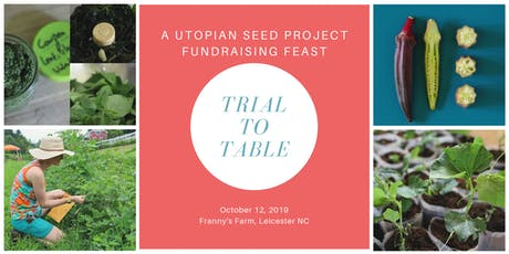 Trial to Table: A Utopian Seed Project Fundraising Feast tickets