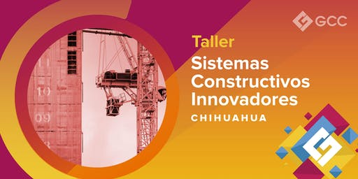 "Taller ""Sistemas Constructivos Innovadores""  - ITESM CHIHUAHUA"
