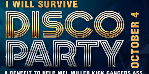 I Will Survive Disco Dance Party to benefit Mel Miller