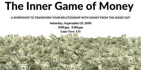 The Inner Game of Money: Transform Your Relationship with Money tickets