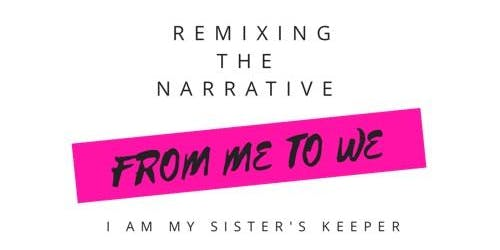 """""""Remixing the Narrative: From Me to We"""" Young Women's Conference"""